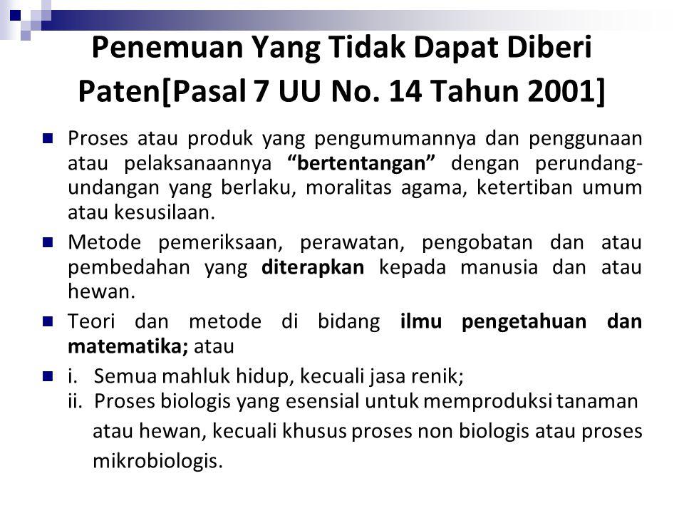 Penemuan Yang Tidak Dapat Diberi Paten[Pasal 7 UU No. 14 Tahun 2001]